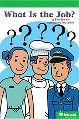 Storytown: Above Level Reader Teacher's Guide Grade K What Is This Job?