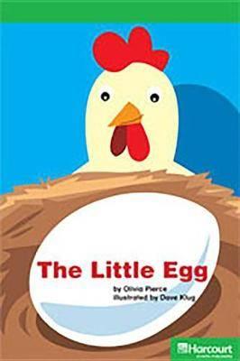 Storytown: Above Level Reader Teacher's Guide Grade K Little Egg