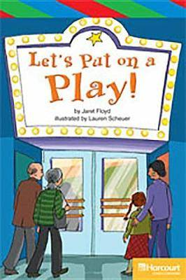 Storytown: Ell Reader Teacher's Guide Grade 3 Let's Put on a Play