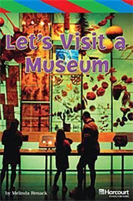 Storytown: Ell Reader Teacher's Guide Grade 4 Let's Visit the Museum