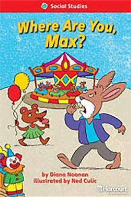 Storytown: Below Level Reader Teacher's Guide Grade 1 Where Are You Max?