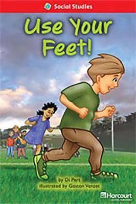 Storytown: Below Level Reader Teacher's Guide Grade 1 Use Your Feet