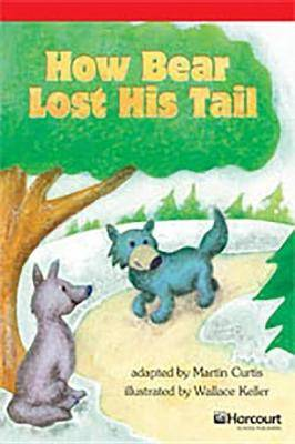 Storytown: Below Level Reader Teacher's Guide Grade 3 How Bear Lost His Tail