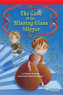 Storytown: Below Level Reader Teacher's Guide Grade 3 Case of the Missing Glass Slipper
