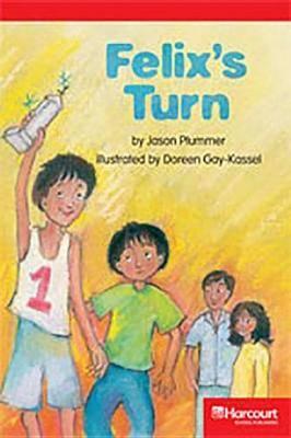 Storytown: Below Level Reader Teacher's Guide Grade 3 Felix's Turn