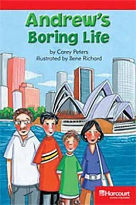 Storytown: Below Level Reader Teacher's Guide Grade 3 Andrew's Boring Life