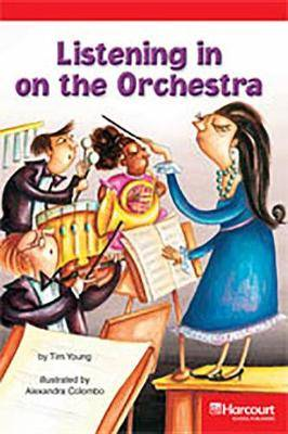 Storytown: Below Level Reader Teacher's Guide Grade 3 Listening to the Orchestra