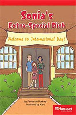 Storytown: Below Level Reader Teacher's Guide Grade 4 Sonia's Extra Special Dish
