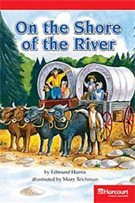 Storytown: Below Level Reader Teacher's Guide Grade 4 on the Shore of a River
