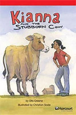 Storytown: Below Level Reader Teacher's Guide Grade 4 Kianna and the Stubborn Cow