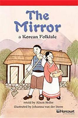 Storytown: Below Level Reader Teacher's Guide Grade 4 the Mirror a Korean Folktale