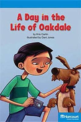 Storytown: On Level Reader Teacher's Guide Grade 4 a Day in the Life of Oakdale