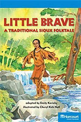 Storytown: On Level Reader Teacher's Guide Grade 4 Little Brave, a Traditional Sioux Folktale
