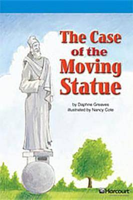 Storytown: On Level Reader Teacher's Guide Grade 4 the Case of the Moving Statue