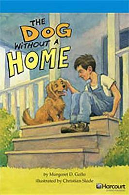 Storytown: On Level Reader Teacher's Guide Grade 4 the Dog Without a Home