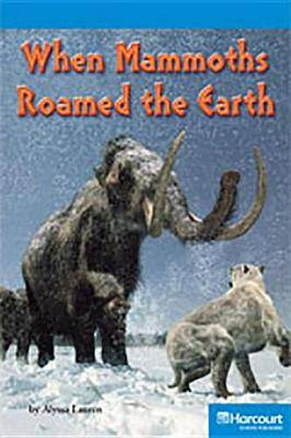 Storytown: On Level Reader Teacher's Guide Grade 4 When Mammoths Roamed the Earth