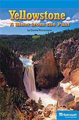 Storytown: On Level Reader Teacher's Guide Grade 4 Yellowstone, a Blast from the Past