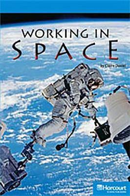 Storytown: On Level Reader Teacher's Guide Grade 6 Working in Space
