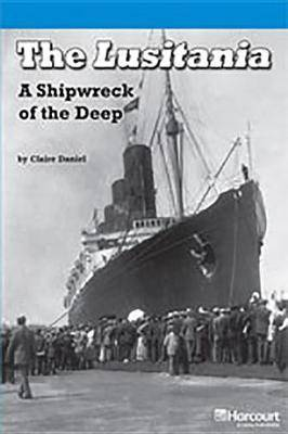 Storytown: On Level Reader Teacher's Guide Grade 6 the Lusitania, a Shipwreck of the Deep