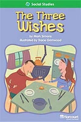 Storytown: Above Level Reader Teacher's Guide Grade 1 the Three Wishes