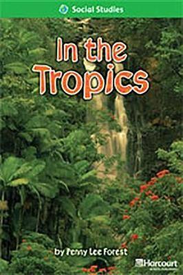 Storytown: Above Level Reader Teacher's Guide Grade 1 in the Tropics
