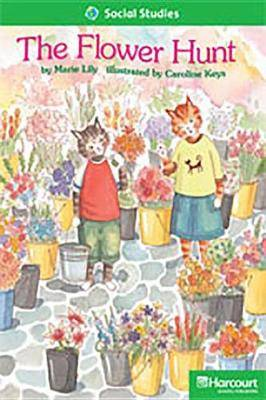 Storytown: Above Level Reader Teacher's Guide Grade 1 the Flower Hunt