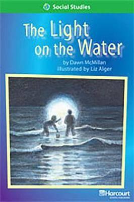 Storytown: Above Level Reader Teacher's Guide Grade 1 the Light on the Water