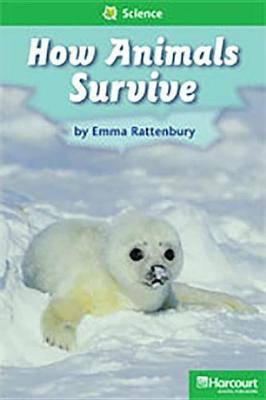 Storytown: Above Level Reader Teacher's Guide Grade 1 How Animals Survive