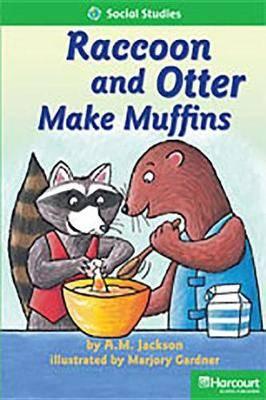 Storytown: Above Level Reader Teacher's Guide Grade 1 Raccoon and Otter Make Muffins