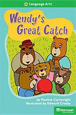 Storytown: Above Level Reader Teacher's Guide Grade 2 Wendys Great Catch