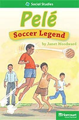 Storytown: Above Level Reader Teacher's Guide Grade 2 Pele, Soccer Legend