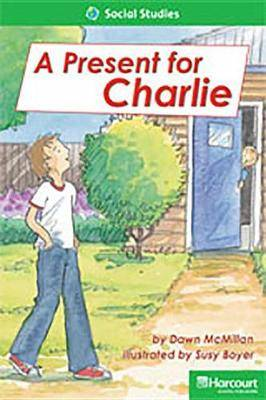 Storytown: Above Level Reader Teacher's Guide Grade 2 a Present for Charlie