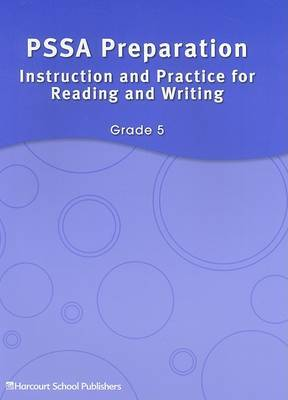 Storytown Pennsylvania: Pssa Prep: Instruction & Practice for Reading & Writing Student Edition Grade 5