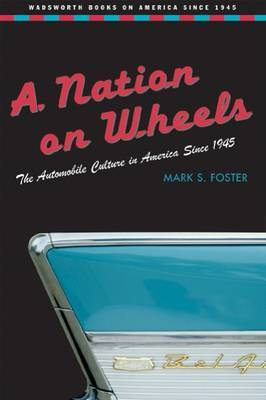A Nation on Wheels: The Automobile Culture in America Since 1945