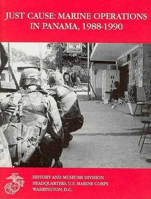 Just Cause: Marine Operations in Panama, 1988-1990