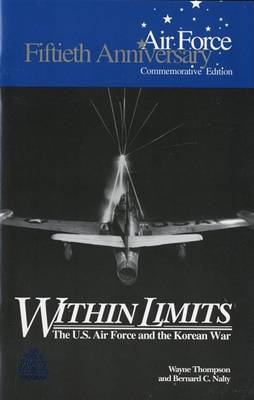 Within Limits: The U.S. Force and the Korean War