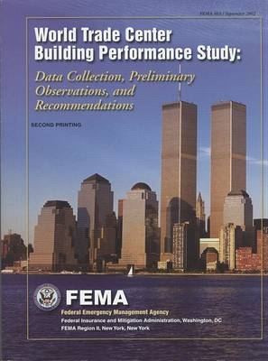 World Trade Center Building Performance Study: Data Collection, Preliminary Observations and Recommendations