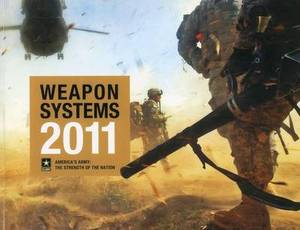 Weapon Systems 2011: America's Army, the Strength of the Nation