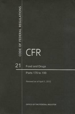 Code of Federal Regulations, Title 21, Food and Drugs, PT. 170-199, Revised as of April 1, 2012