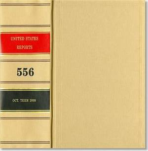 United States Reports, V. 556, Cases Adjudged in the Supreme Court at October Term 2008, March 9 Through June 9, 2009