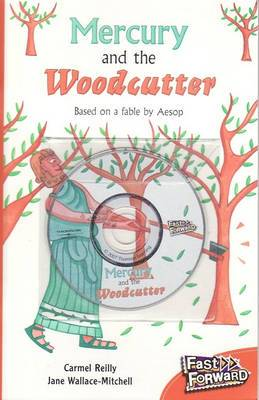 Fast Forward Level 16 Fiction: Mercury and the Woodcutter