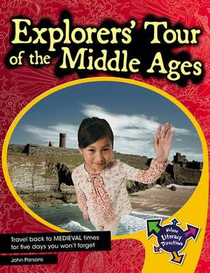 Explorers' Tour of the Middle Ages Middle Ages