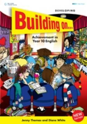 Building on - Achievement in Year 10 English: Developing