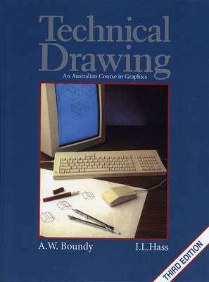 Technical Drawing : An Australian Course in Graphics