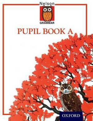 Nelson Grammar - Pupil Book A