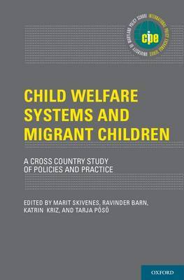 Child Welfare Systems and Migrant Children: A Cross Country Study of Policies and Practice