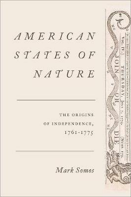 American States of Nature: The Origins of Independence, 1761-1775