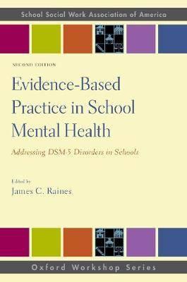 Evidence-Based Practice in School Mental Health: Addressing DSM-5 Disorders in Schools