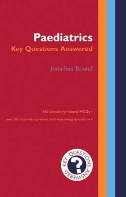 Paediatrics: Key Questions Answered