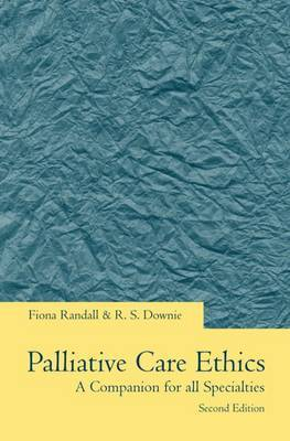 Palliative Care Ethics: A Companion for All Specialties